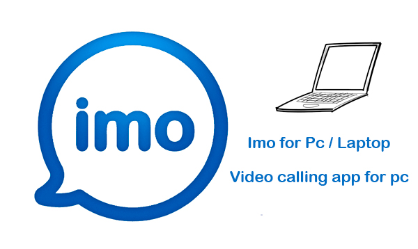 ▷ Imo for PC / Laptop 【 Windows 7/8/8 1/10 】 & Mac